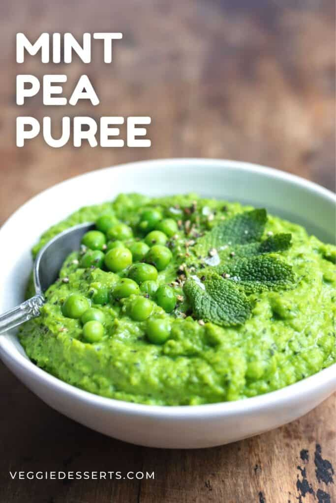 Dish of peas with text: Mint Pea Puree.