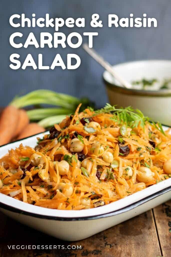 Dish of salad, with text: Chickpea and Raisin Carrot Salad.