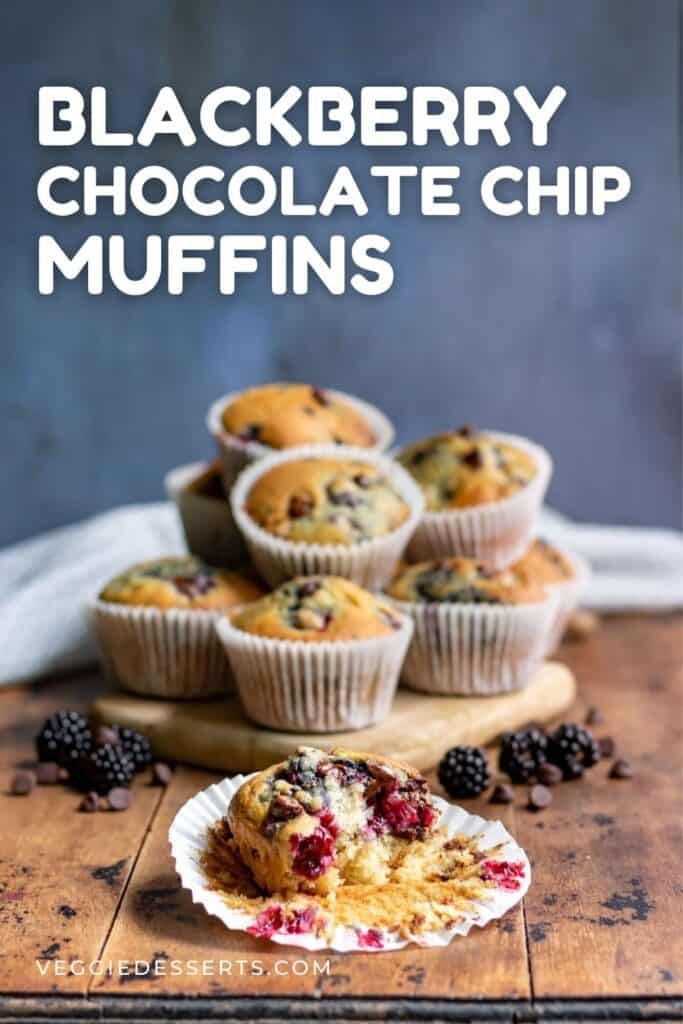 Pile of muffins with text: Blackberry chocolate chip muffins.