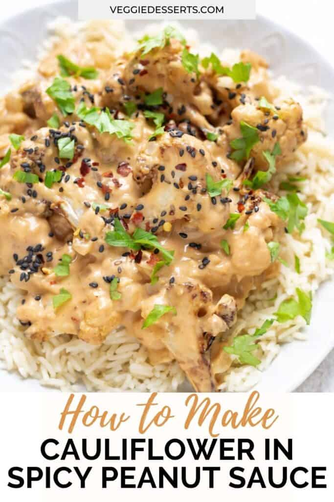 A dish of curry with text: How to make cauliflower in spicy peanut sauce.